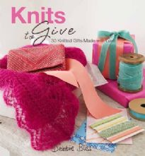 Debbie Bliss Knits to Give. 30 Knitted Gift Ideas Hardback Knitting Pattern Book